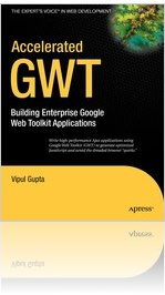 Accelerated GWT - Building Enterprise Google Web Toolkit