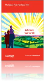 The Labour Manifesto 2010 - A Future Fair For All
