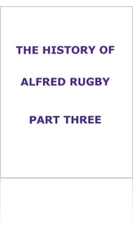THE HISTORY OF ALFRED RUGBY - PART THREE