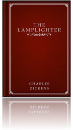THE LAMPLIGHTER by Charles Dickens