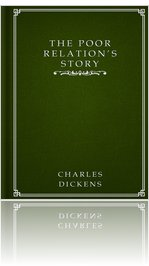 THE POOR RELATION'S STORY by Charles Dickens