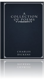 A Collection of Poems By Charles Dickens