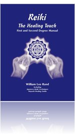 Reiki, The Healing Touch - First and Second Degree Manual