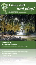 City of Sacramento, Parks and Recreation Autumn 2011 Recreation Magazine