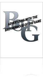 Advertising with the Brotherhood of the Game