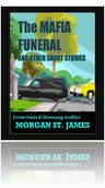 EXCERPTS from The MAFIA FUNERAL and Other Short Stories