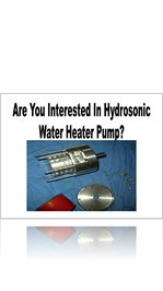 Build And Install A Hydrosonic Waterheater