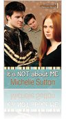 It's Not About Me by Michelle Sutton