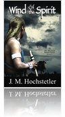 Wind of the Spirit by J. M. Hochstetler