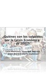 ¿Quiénes fueron responsables por la crisis económica de Argentina en 2001?