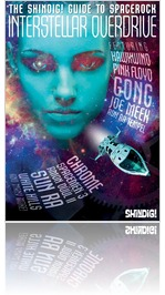 Interstellar Overdrive - The Shindig! Guide To Spacerock