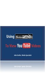 Using SchoolTube to View YouTube Videos