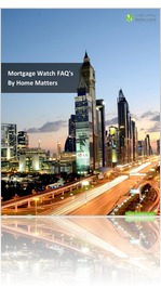 Mortgage Watch FAQ's By Home Matters