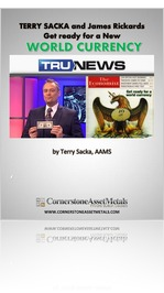 Terry Sacka & James Rickards - Get Ready for a New World Currency