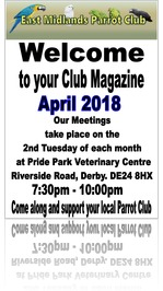 East Midland Parrot Club April 2018 Newsletter
