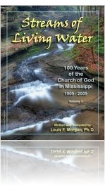 Streams of Living Water: 100 Years of the Church of God in Mississippi, 1909 - 2009