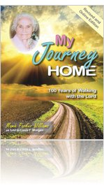 My Journey Home: 100 Years of Walking with the Lord by Mamie Parker Williams